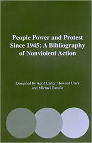 People Power and Protest Since 1945: A Bibliography of Nonviolent Action