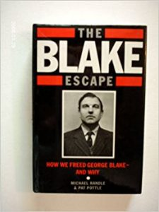 The Blake Escape: How We Freed George Blake – and Why by Michael Randle and Pat Pottle