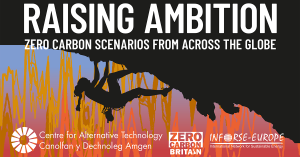 Raising Ambition – Zero Carbon Scenarios from Across the Globe. Source [http://www.zerocarbonbritain.org/images/pdfs/raisingambition-zerocarbonscenarios.pdf]