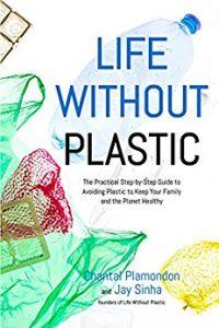 Life Without Plastic - Jay Sinha and Chantal Plamondon
