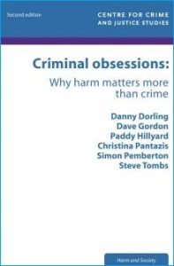Criminal Obsessions. Source [https://www.crimeandjustice.org.uk/publications/criminal-obsessions-why-harm-matters-more-crime-2nd-edition]