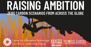 Raising Ambition – Zero Carbon Scenarios from Across the Globe. Source [http://www.zerocarbonbritain.org/images/pdfs/raisingambition-zerocarbonscenarios.pdf]