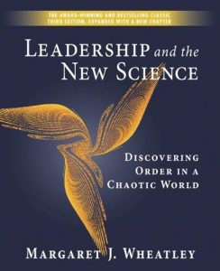 Leadership and the New Science by Margaret J Wheatley