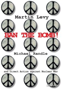 """cover of """"Ban the Bomb"""" interviews with Michael and Anne Randle by Martin Levy"""